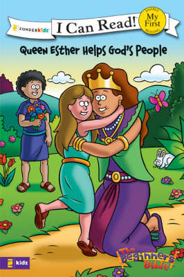 Queen Esther Helps God's People Formerly Titled Esther and the King by Zondervan