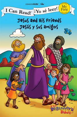 Jesus and His Friends/Jesus Y Sus Amigos by Zondervan