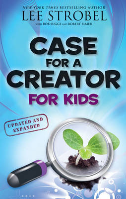 Case for a Creator for Kids by Lee Strobel, Robert Suggs, Robert Elmer