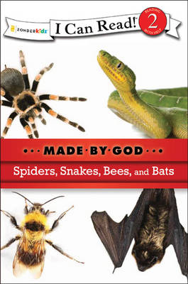 Spiders, Snakes, Bees, and Bats by Zondervan Publishing