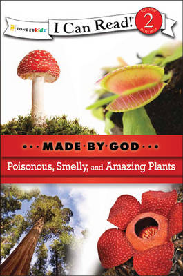 Poisonous, Smelly, and Amazing Plants by Zondervan Publishing