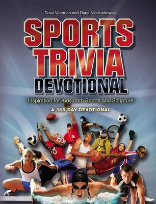 Sports Trivia Devotional Inspiration for Kids from Sports and Scripture by Livingstone Corporation, Dana Niesluchowski, Dave Veerman