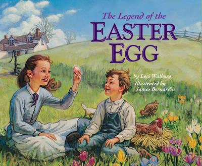 The Legend of the Easter Egg by Lori Walburg