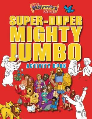 The Beginner's Bible Super-Duper, Mighty, Jumbo Activity Book by Zondervan