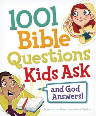 1001 Bible Questions Kids Ask by Zondervan