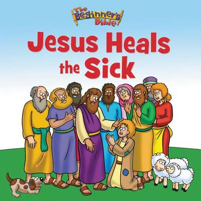 Jesus Heals the Sick by Zondervan