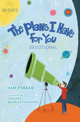 The Plans I Have for You Devotional by Amy Parker