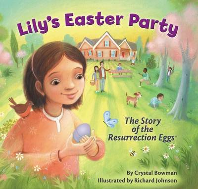 Lily's Easter Party The Story of the Resurrection Eggs by Crystal Bowman