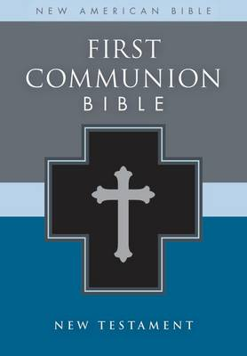 First Communion Bible, NAB: New Testament by Zondervan