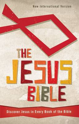 The Jesus Bible, NIV Discover Jesus in Every Book of the Bible by Zondervan Publishing