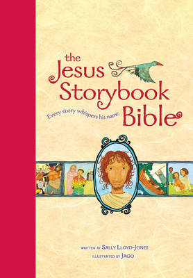 The Jesus Storybook Bible, Read-Aloud Edition Every Story Whispers His Name by Sally Lloyd-Jones