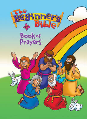 The Beginner's Bible Book of Prayers by Kelly Pulley