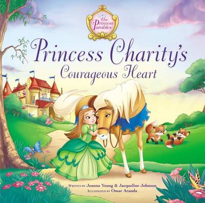 Princess Charity's Courageous Heart by Jacqueline Kinney Johnson, Jeanna Young