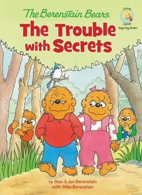 The Trouble with Secrets by Jan Berenstain, Mike Berenstain