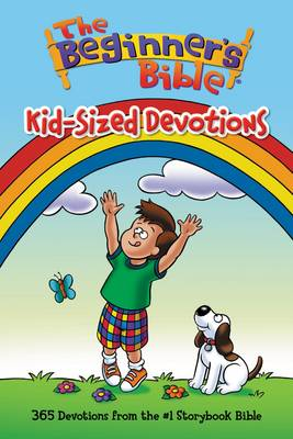 The Beginner's Bible: Kid-sized Devotions by Kelly Pulley