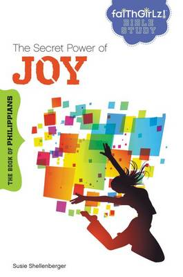 The Secret Power of Joy The Book of Philippians by Susie Shellenberger