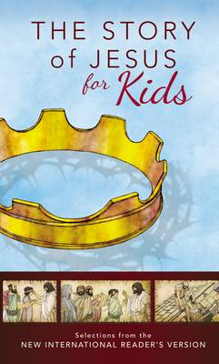 The Story of Jesus for Kids by Zondervan Publishing