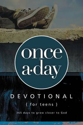 Once-a-Day Devotional for Teens by Zonderkidz