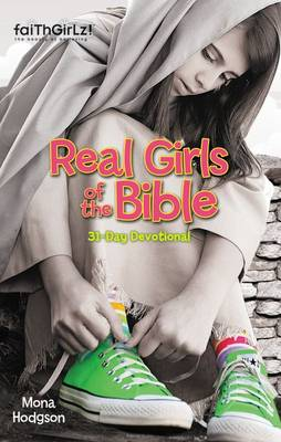 Real Girls of the Bible A 31-day Devotional by Mona Hodgson