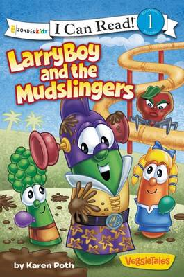 LarryBoy and the Mudslingers by Big Idea Inc., Karen Poth