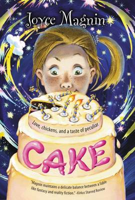 Cake Love, Chickens, and a Taste of Peculiar by Joyce Magnin