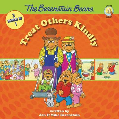 The Berenstain Bears Treat Others Kindly by Jan Berenstain, Mike Berenstain