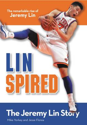 Linspired The Jeremy Lin Story by Mike Yorkey, Jesse Florea