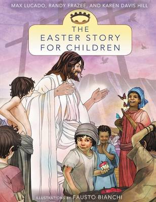 The Easter Story for Children by Max Lucado