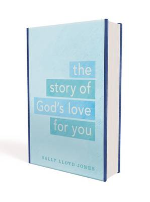 The Story of God's Love for You A Text-Only Edition of the Jesus Storybook Bible for Adults and Teens by Sally Lloyd-Jones
