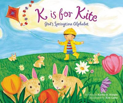 K is for Kite God's Springtime Alphabet by Kathy-Jo Wargin