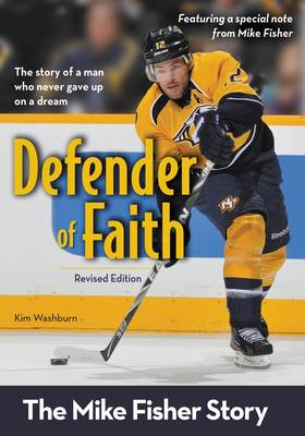 Defender of Faith The Mike Fisher Story by Kim Washburn
