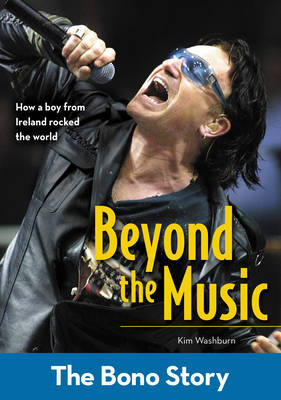 Beyond the Music: The Bono Story by Kim Washburn