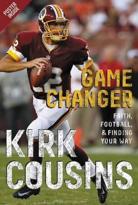 Game Changer by Kirk Cousins, Ted Kluck