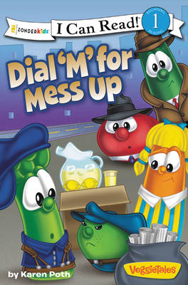 Dial 'M' for Mess Up / Veggietales / I Can Read! by Karen Poth