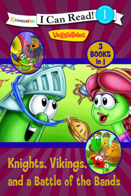 Knights, Vikings, and a Battle of the Bands / Veggietales / I Can Read! by Karen Poth