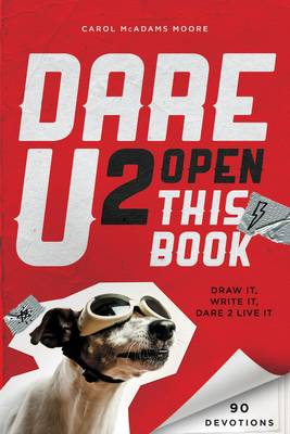 Dare u 2 Open This Book Draw it, Write it, Dare 2 Live it by Carol McAdams Moore