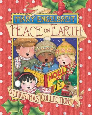 Peace on Earth, a Christmas Collection by Mary Engelbreit