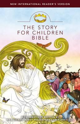 The NIrV, the Story for Children Bible by Max Lucado, Zondervan Publishing, Randy Frazee, Karen Davis Hill