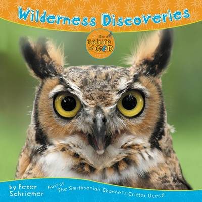 Wilderness Discoveries Host of the Smithsonian Channel's Critter Quest! by Peter Schriemer