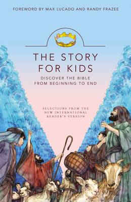 The NIrV, the Story for Kids Discover the Bible from Beginning to End by Max Lucado, Randy Frazee