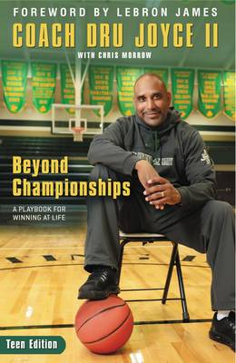 Beyond Championships A Playbook for Winning at Life by Dru, II Joyce, LeBron James, Chris Morrow