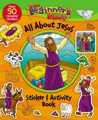 Beginner's Bible All About Jesus Sticker and Activity Book by Kelly Pulley