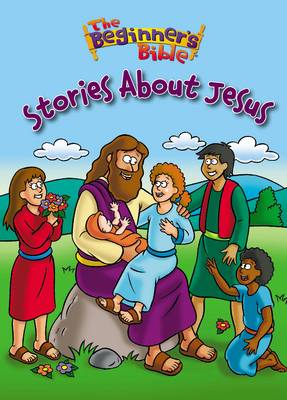The Beginner's Bible Stories About Jesus by Kelly Pulley
