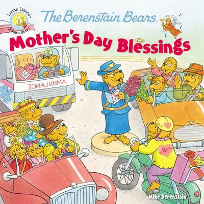 The Berenstain Bears Mother's Day Blessings by Mike Berenstain