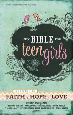 NIV Bible for Teen Girls Growing in Faith, Hope, and Love by Zondervan Publishing