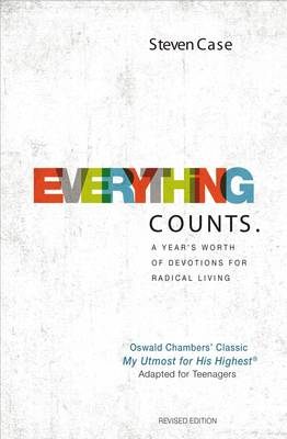 Everything Counts Revised Edition A year's worth of devotions for radical living by Steven L. Case