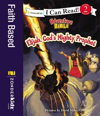 Elijah, God's Mighty Prophet by David Miles