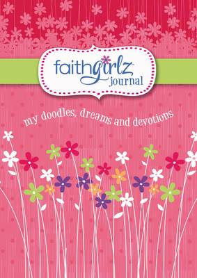 Faithgirlz Journal My Doodles, Dreams, and Devotions by Zondervan