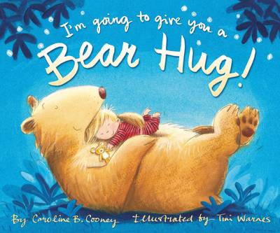 I'm Going to Give You a Bear Hug! by Caroline B. Cooney