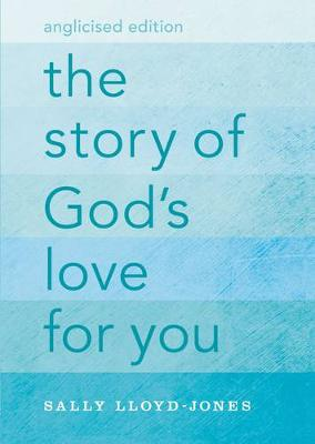 The Story of God's Love for You, Anglicised Edition by Sally Lloyd-Jones